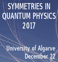 [Symmetries in Quantum Physics 2017 · University of Algarve, December 22]